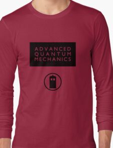 Advanced Quantum Mechanics Long Sleeve T-Shirt