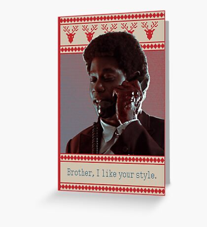 Brother, I like your style Greeting Card