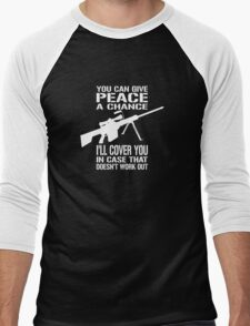 You Can Give PEACE a Chance... I'll Cover You! Men's Baseball ¾ T-Shirt