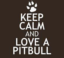 KEEP CALM AND LOVE A PITBULL Unisex T-Shirt