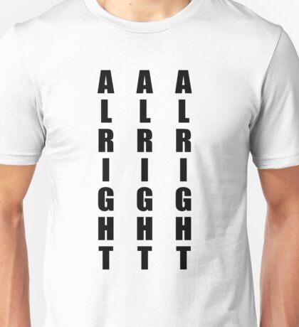 Alright Alright Alright Unisex T-Shirt