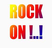 Rock On !..! Rainbow Unisex T-Shirt