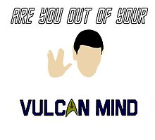 Are you out of your vulcan mind? by rwang