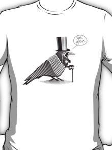 Ye Raven ! T-Shirt