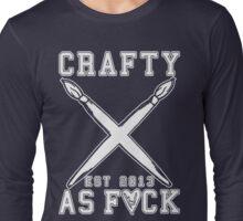 Crafty As Fuck Long Sleeve Long Sleeve T-Shirt