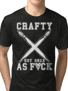 Crafty As Fuck Long Sleeve Tri-blend T-Shirt