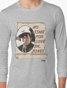 No Time For Love Doctor Jones Long Sleeve T-Shirt