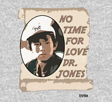 No Time For Love Doctor Jones Unisex T-Shirt