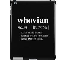 Whovian (noun) iPad Case/Skin