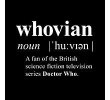 Whovian (noun) Photographic Print