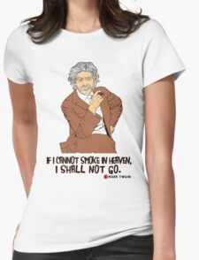 If I cannot smoke in heaven, I shall not go [1] Womens Fitted T-Shirt