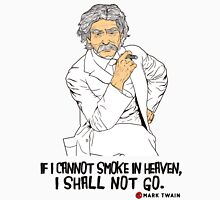 If I cannot smoke in heaven, I shall not go [2] Unisex T-Shirt