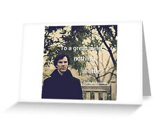 'To a great mind, nothing is little.' Sherlock Holmes quote Greeting Card