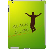 Slack is Life iPad Case/Skin