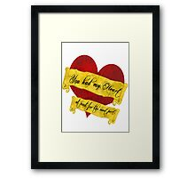 You had my Heart.... at least for the most part Framed Print