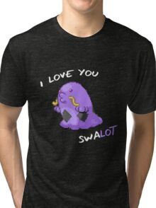 I Love You Swalot Tri-blend T-Shirt