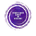 Sometimes Quiet is Violent by Kathleen Fox