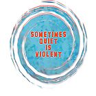 Sometimes Quiet is Violent Blue by Kathleen Fox