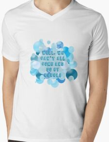 Well, we can't all come and go by bubble Mens V-Neck T-Shirt