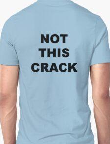 "Community ""Not This Crack"" Ass-crack Bandit T-shirt Unisex T-Shirt"