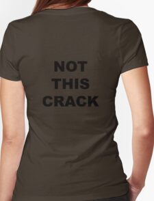 "Community ""Not This Crack"" Ass-crack Bandit T-shirt Womens Fitted T-Shirt"