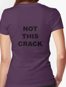 "Community ""Not This Crack"" Ass-crack Bandit T-shirt Womens Fitted T-Shirt"