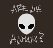 Are we Human? Unisex T-Shirt