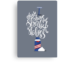 Don't Shave for Sherlock Canvas Print