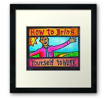 How to Bring Yourself to Work Notecard or Print Framed Print