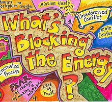 What's Blocking the Energy? Poster by humanworkplace