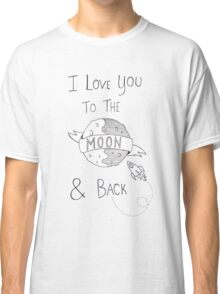 To The Moon And Back - Black & White Classic T-Shirt
