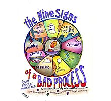 Nine Signs of a Bad Process Poster Photographic Print