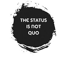 The Status is Not Quo Photographic Print