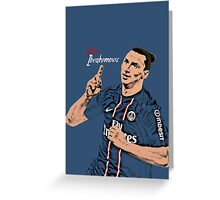 Zlatan Ibrahimovic Greeting Card