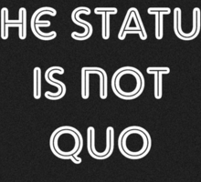 The Status is Not Quo Sticker