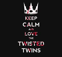 Keep Calm And Love The Twisted Twins Unisex T-Shirt