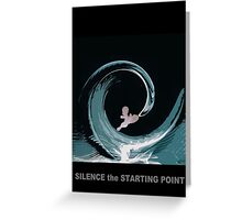 Silence, the starting point. Greeting Card