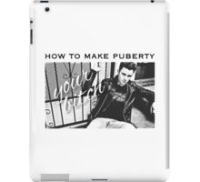 How to make puberty your bitch iPad Case/Skin