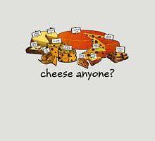 Cheese anyone? Unisex T-Shirt