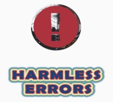 Harmless Errors Designer Tees and Stickers. by nhk999