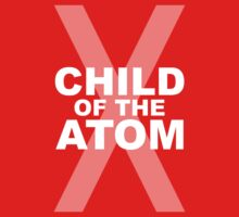 Child Of The Atom by Kaeden James