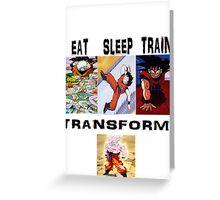 eat train sleep=transform Greeting Card