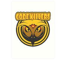CODE KILLERS Art Print