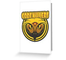 CODE KILLERS Greeting Card