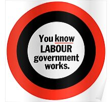 You Know Labour Government Works Poster