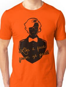 Like a face from ze past Unisex T-Shirt