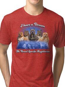 I Have a Dream, NO BSL Tri-blend T-Shirt