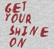 GET YOUR SHINE ON Kids Clothes