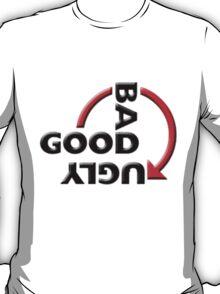 GOOD BAD UGLY version#2 T-Shirt