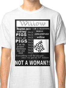 Willow quotes Classic T-Shirt